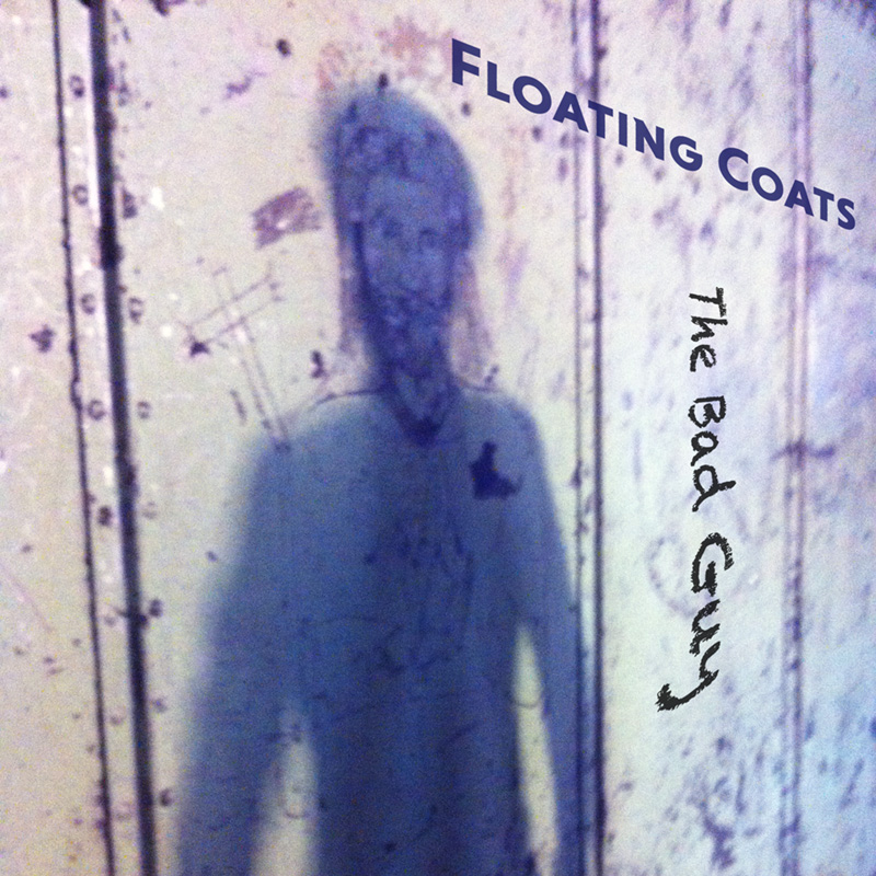 The Bad Guy / Floating Coats