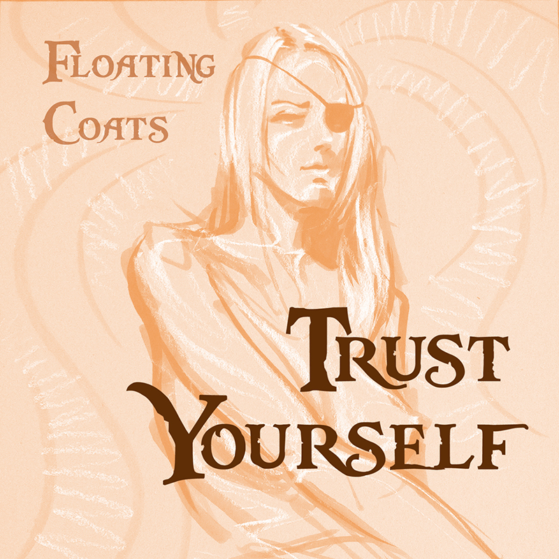 Trust Yourself / Floating Coats