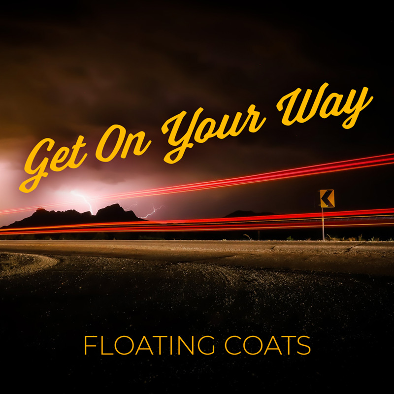 Get On Your Way / Floating Coats