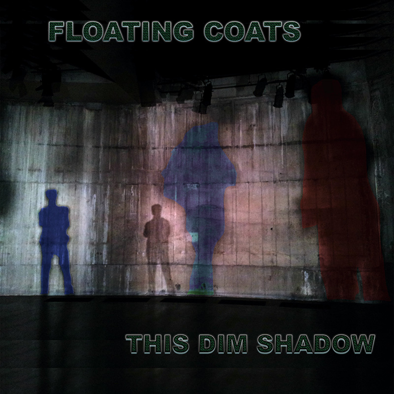 This Dim Shadow / Floating Coats
