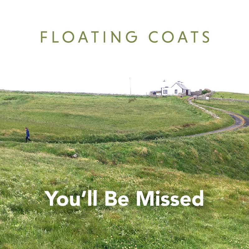 You'll Be Missed / Floating Coats