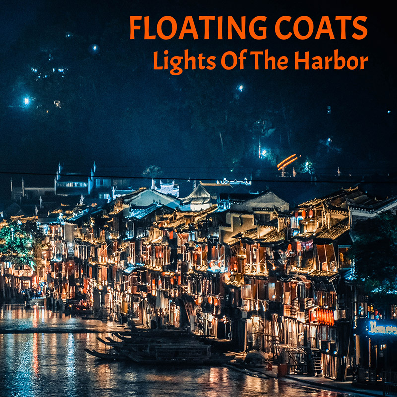 Lights Of The Harbor / Floating Coats