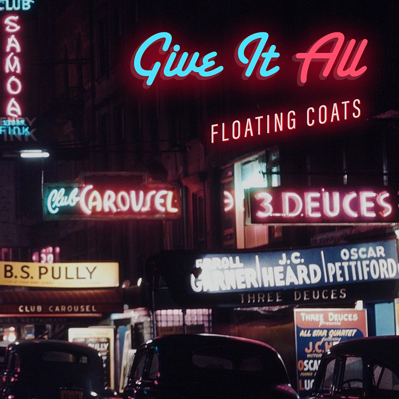Give It All / Floating Coats
