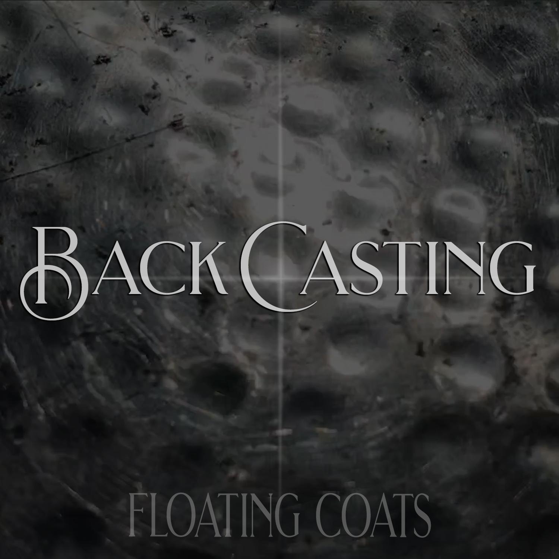 Back Casting / Floating Coats