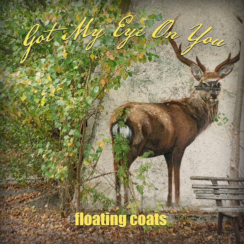Got My Eye On You / Floating Coats