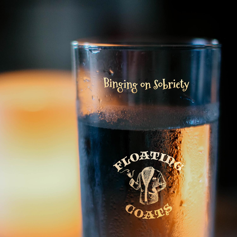 Binging On Sobriety (EP) / Floating Coats