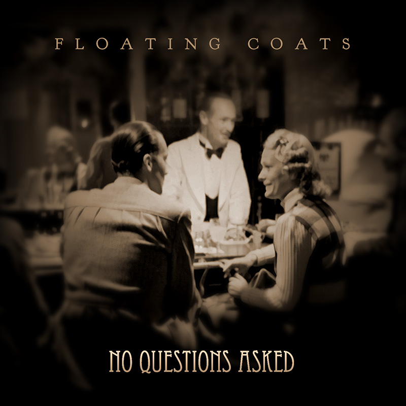 No Questions Asked / Floating Coats